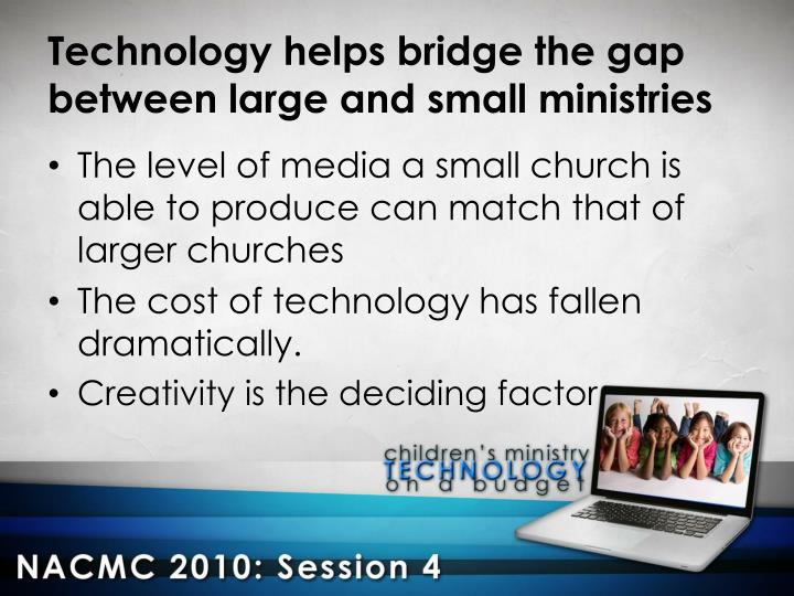 Technology helps bridge the gap between large and small ministries