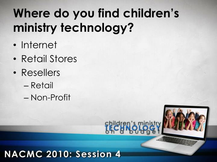 Where do you find children's ministry technology?