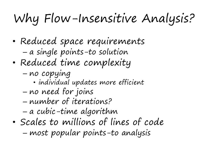 Why Flow-Insensitive Analysis?