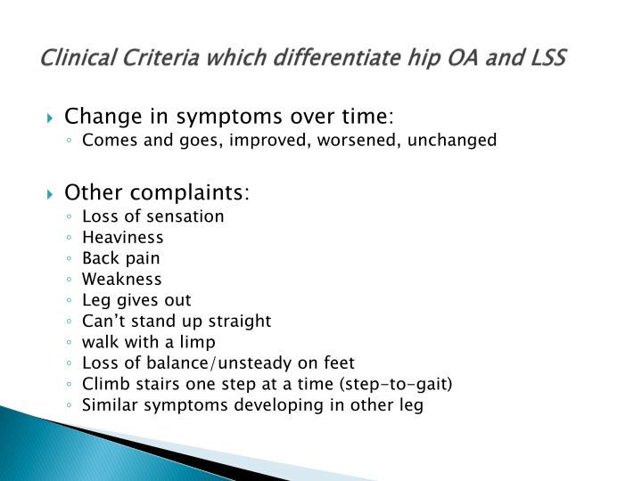 Clinical Criteria which differentiate hip OA and LSS