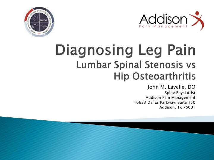 Diagnosing leg pain lumbar spinal stenosis vs hip osteoarthritis