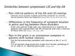 similarities between symptomatic lss and hip oa3