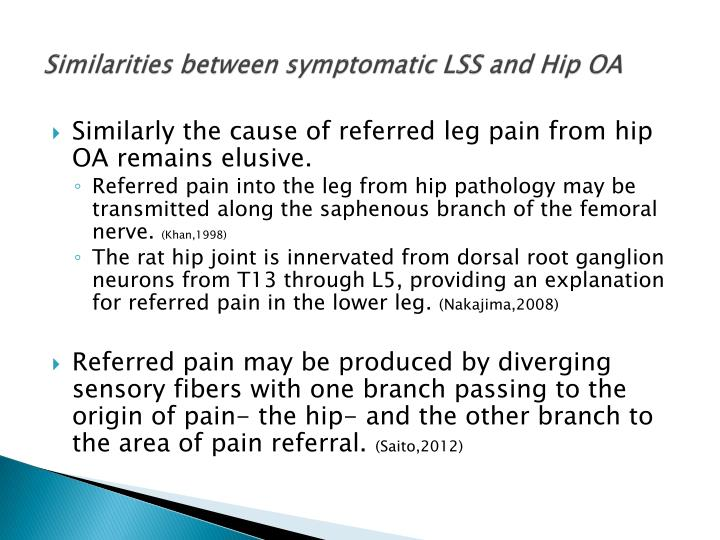 Similarities between symptomatic LSS and Hip OA