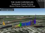 the quad chronicles quadcopter control termina l mission planner exported gps data