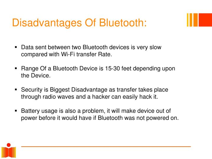 Disadvantages Of Bluetooth:
