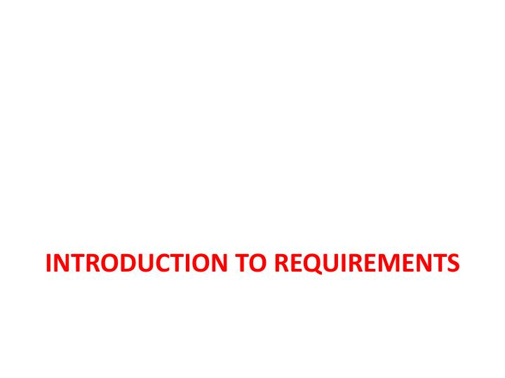 Introduction to Requirements