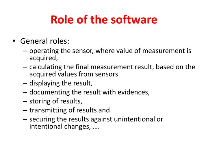 Role of the software