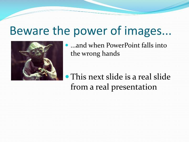 Beware the power of images...
