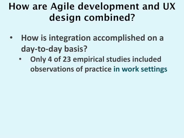 How are Agile development and UX design combined?