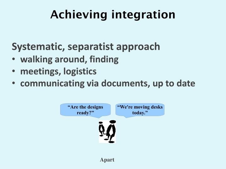 Achieving integration