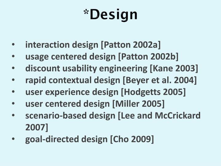 *Design