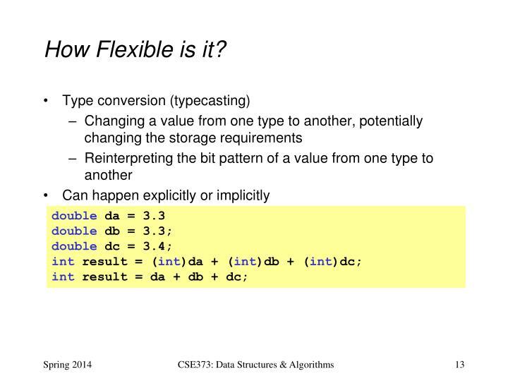 How Flexible is it?
