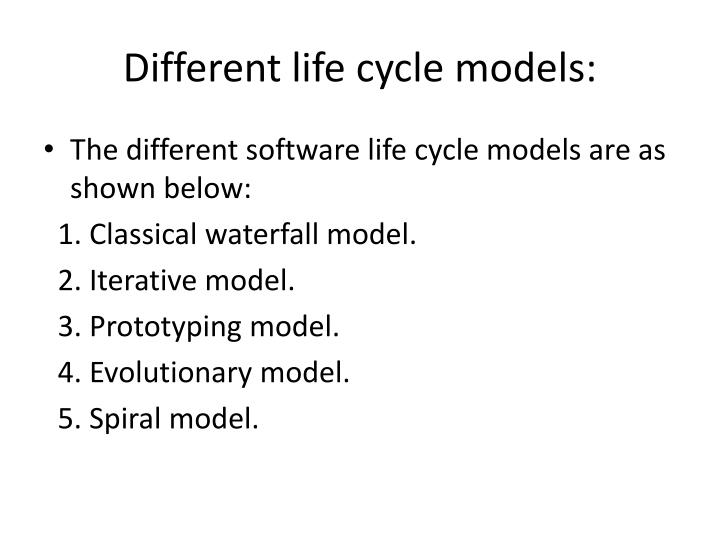 Different life cycle models