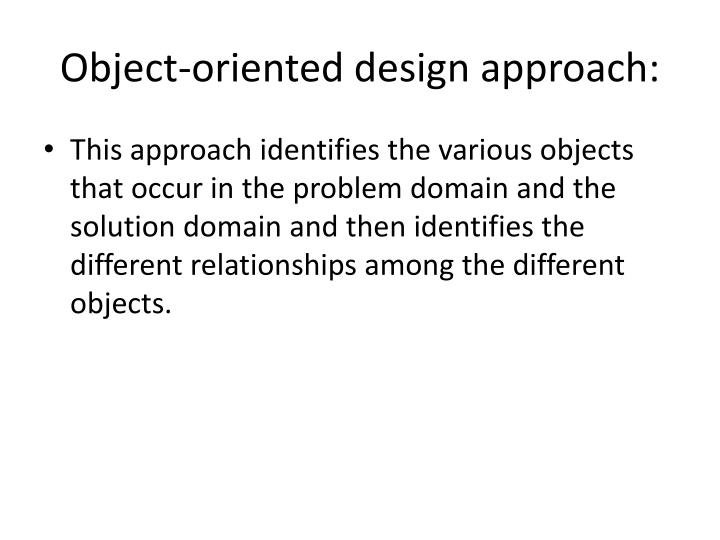 Object-oriented design approach: