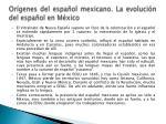or genes del espa ol mexicano la evoluci n del espa ol en m xico