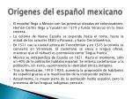 or genes del espa ol mexicano