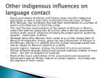 other indigenous influences on language contact