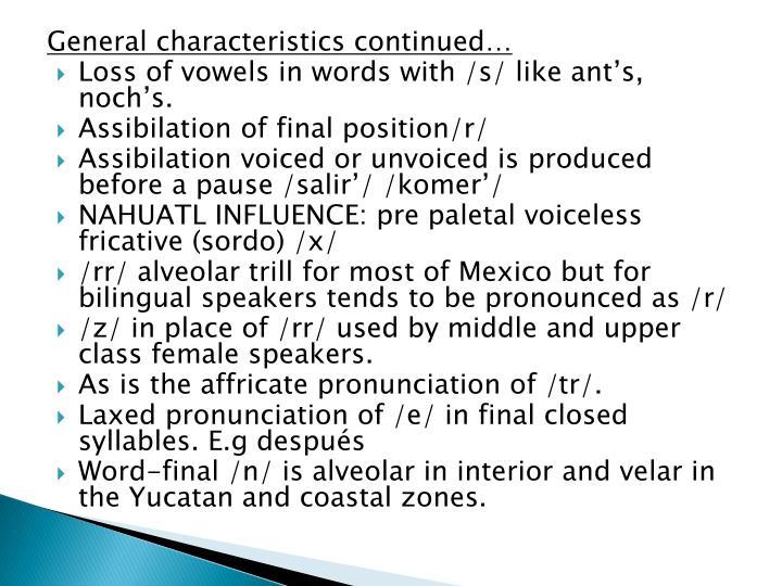 General characteristics continued…