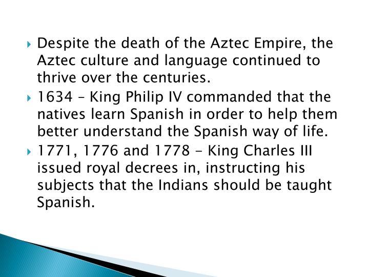 Despite the death of the Aztec Empire, the