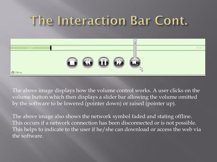The Interaction Bar Cont.