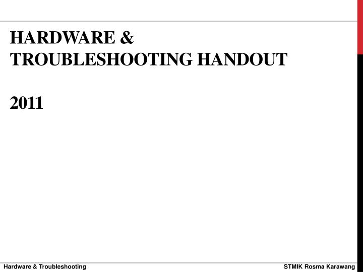 Hardware troubleshooting handout 2011
