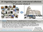 27 organizing large scale unstructured collections of consumer photos ii