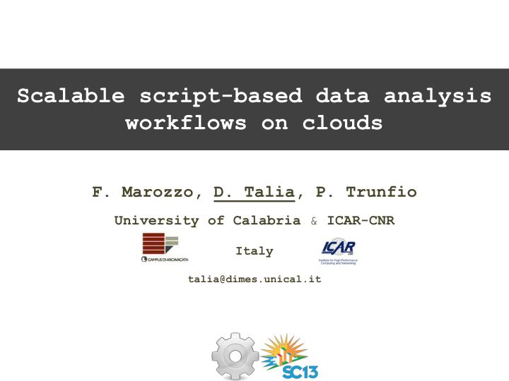Scalable script based data analysis workflows on clouds