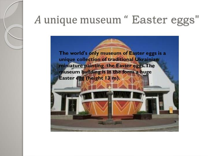 A unique museum easter eggs