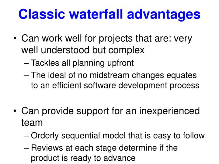 Classic waterfall advantages