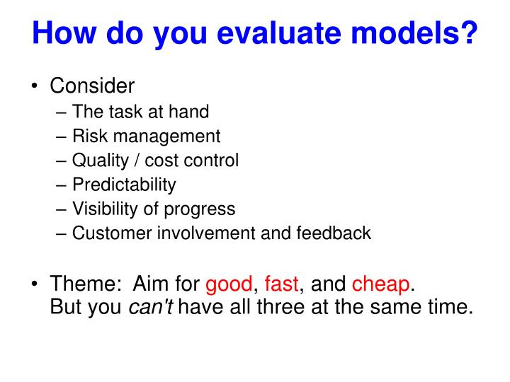 How do you evaluate models?