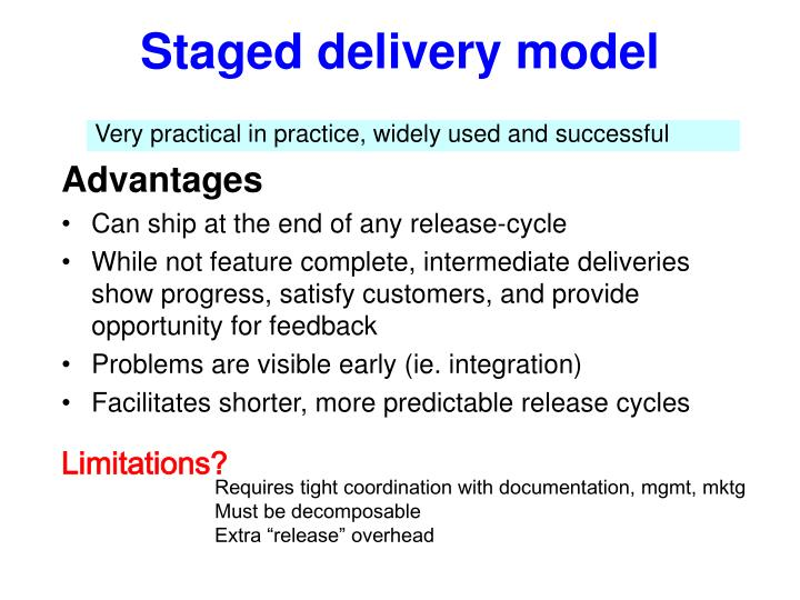 Staged delivery model