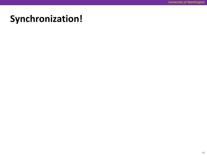 Synchronization!