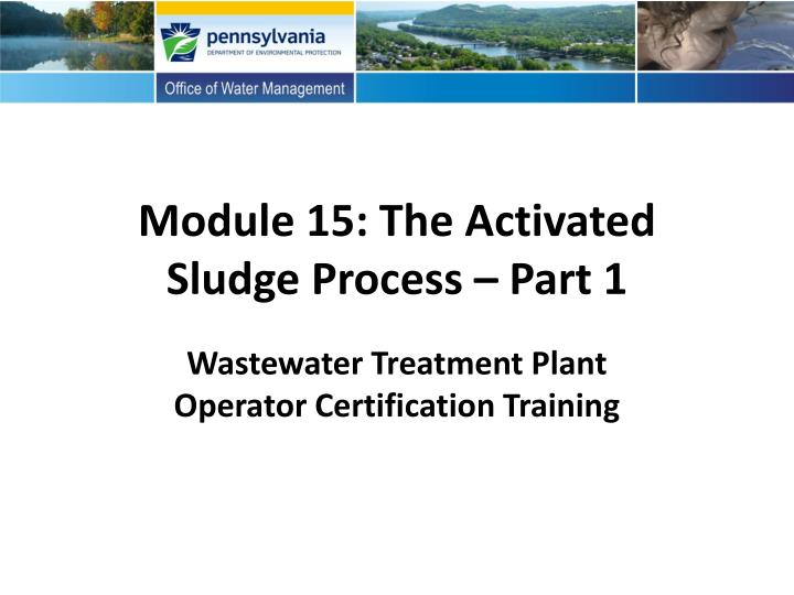 module 15 the activated sludge process part 1