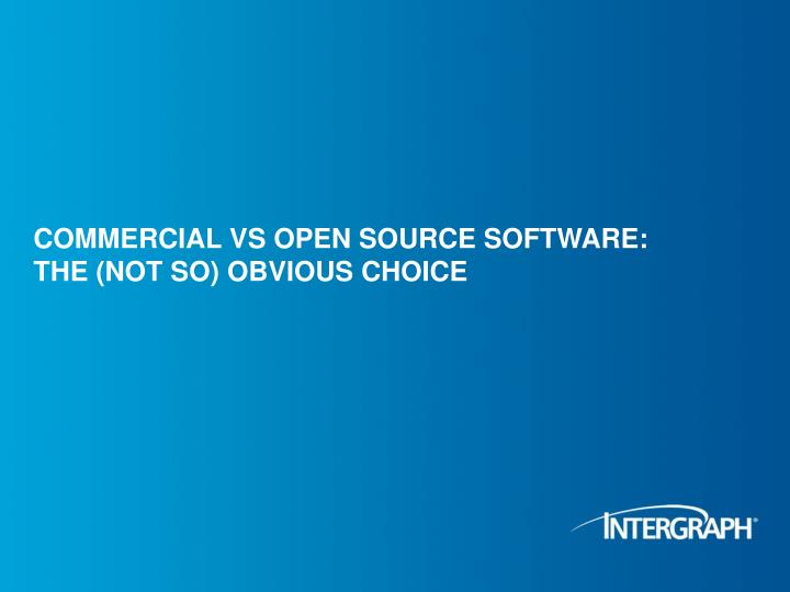 Commercial vs open source software the not so obvious choice