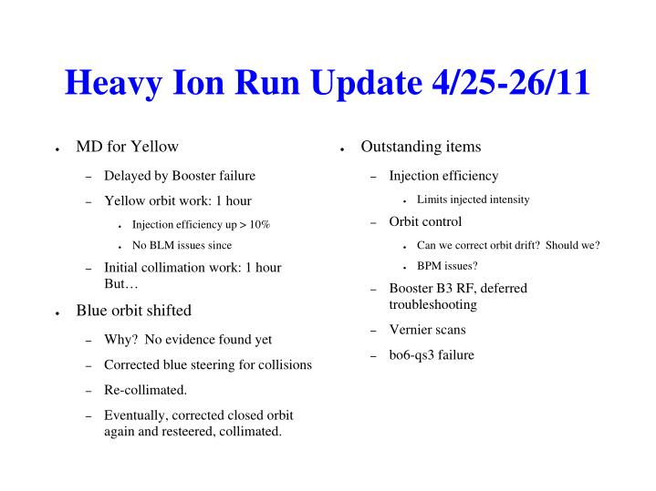 Heavy Ion Run Update 4/25-26/11