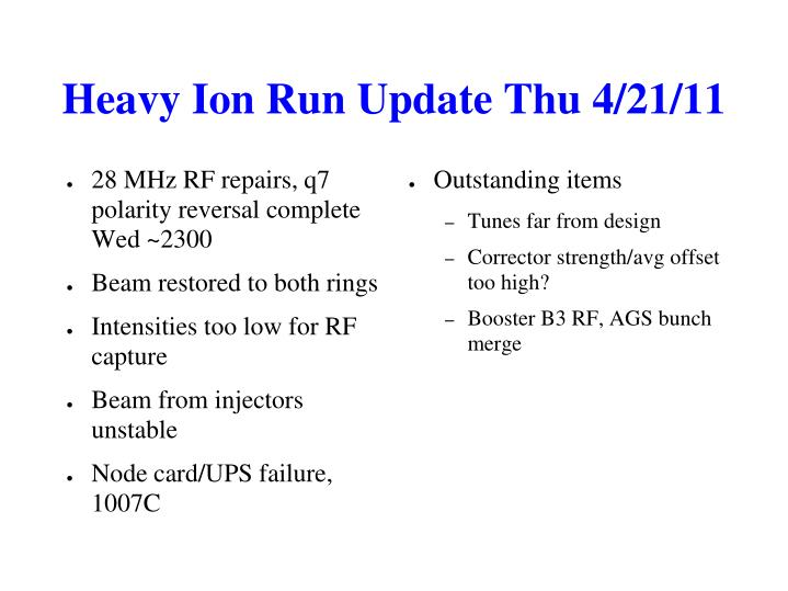 Heavy Ion Run Update Thu 4/21/11