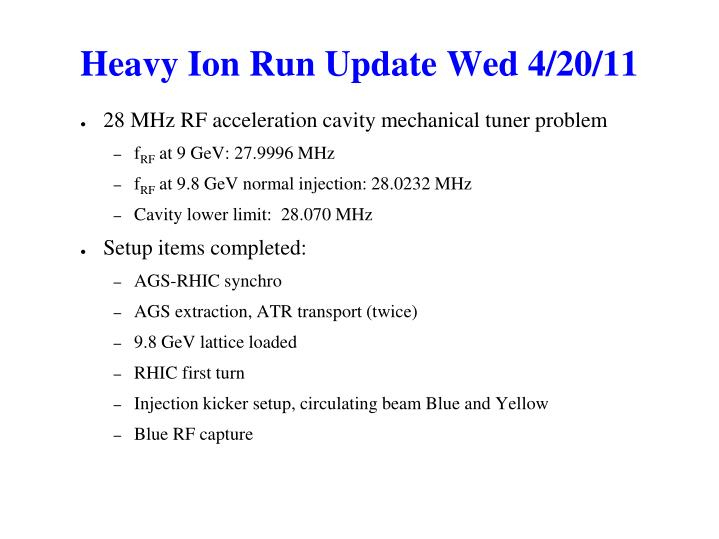 Heavy Ion Run Update Wed 4/20/11