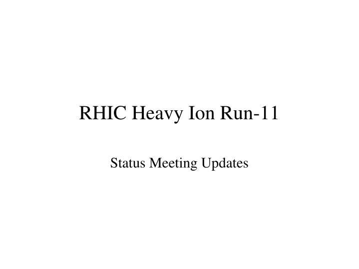 Rhic heavy ion run 11