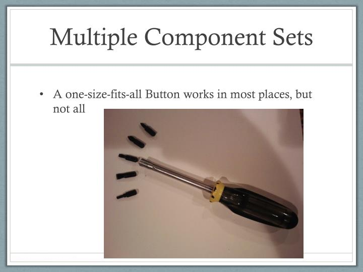 Multiple Component Sets
