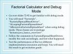 factorial calculator and debug mode1