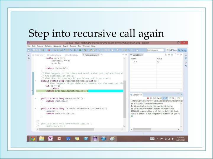 Step into recursive