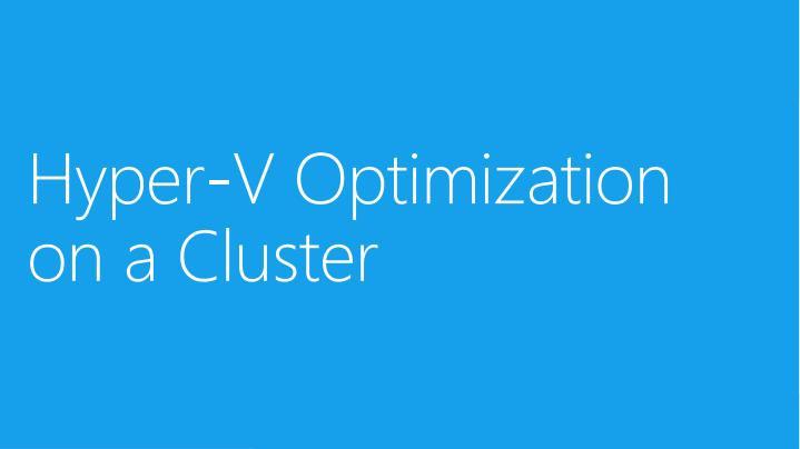 Hyper-V Optimization