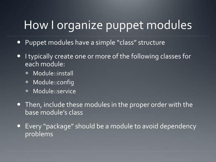 How I organize puppet modules