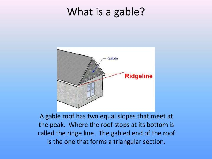 What is a gable?
