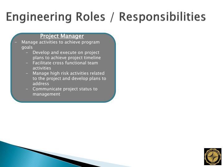 Engineering Roles / Responsibilities
