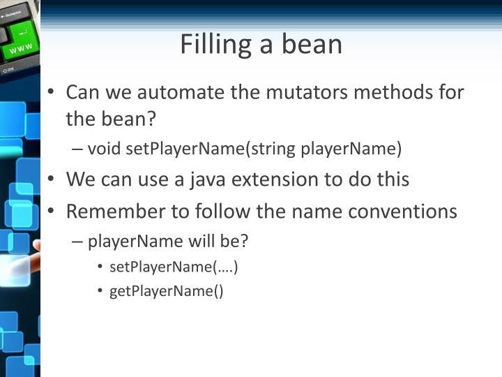 Filling a bean