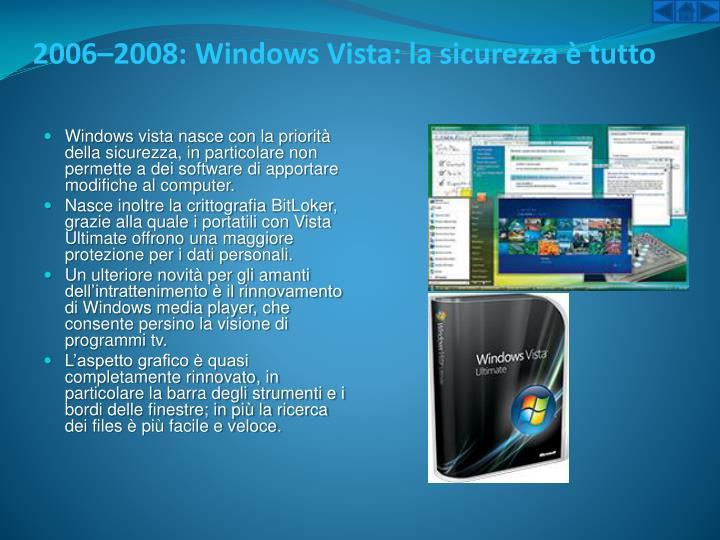 2006–2008:WindowsVista: la sicurezza è tutto