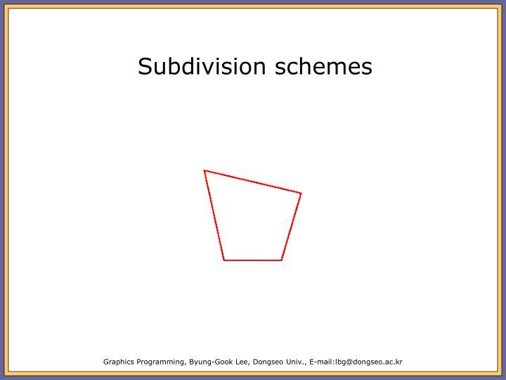 Subdivision schemes