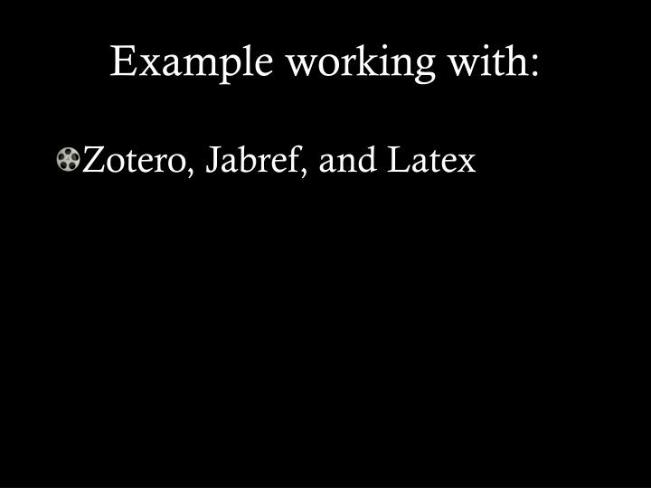 Example working with: