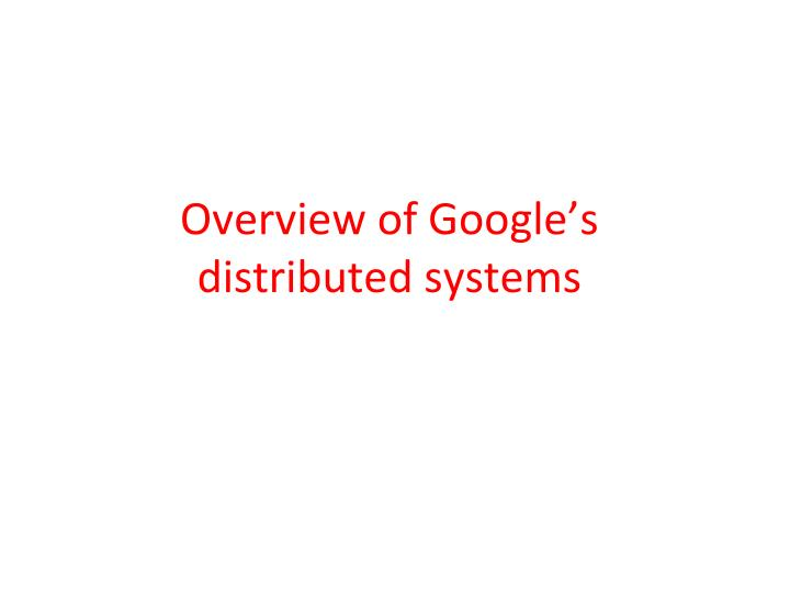 Overview of Google's